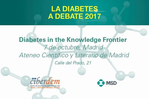 Simposio CIBERDEM-MSD La diabetes a debate 2017: Diabetes in the knowledge frontier